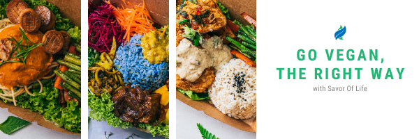 Go vegan the right way with Savor Of Life